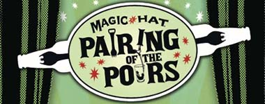 Magic Hat Pairing of the Pours
